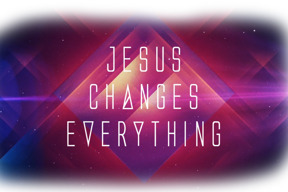 /images/r/jesus-changes-everything/c960x640g150-0-1770-1080/jesus-changes-everything.jpg